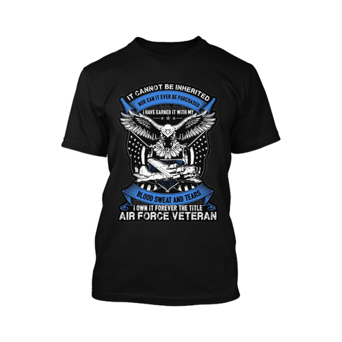 I Own It Forever The Title Air Force Veteran - Apparel of Men's Shirt, Women's Shirt, Sweatshirt, Hoodie and Tank Top