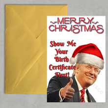 Load image into Gallery viewer, Funny Trump Christmas Card - Show Me Your Birth Certificate First