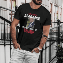 Load image into Gallery viewer, Yeah I Live in Alabama And My President is Trump-USA Colorways
