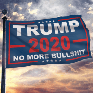 Limited Edition Trump Flags - No More Bull***t 2020 Flag