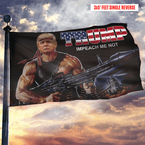 Trump Rambo Impeach Me Not - Flag