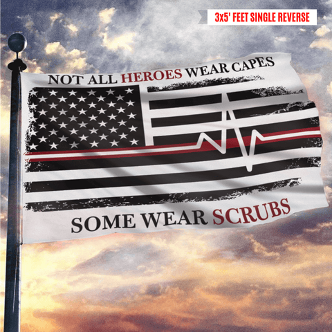 Not All Heroes Wear Capes Some Wear Scrubs Flag