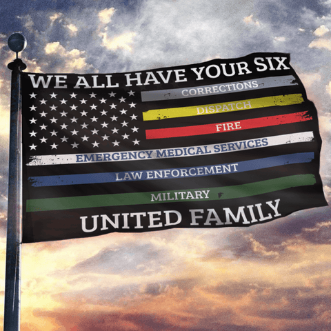 We All Have Your Six United Family - USA Flag