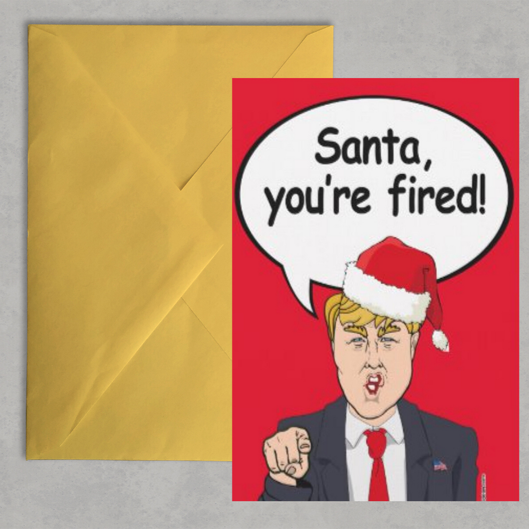 Trump Christmas Santa Card - Santa You're Fired