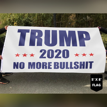 Load image into Gallery viewer, Trump No More Bullsh*t 2020 Flag - White