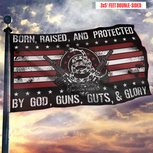 **PREMIUM DOUBLE-SIDED** Born Raised And Protected By God Guns Guts And Glory - 2nd Amendment Flag