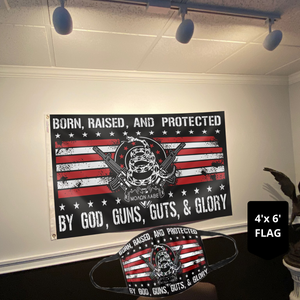 Born Raised and Protected by God Guns Guts and Glory (NEW BUNDLE)