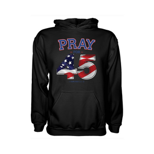 Donald Trump Pray for 45 - Apparel of Men's Shirt, Women's Shirt, Sweatshirt, Hoodie and Tank Top