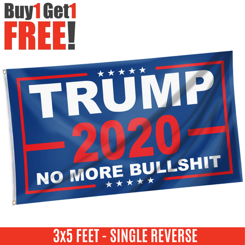 Trump 2020 No More Bull***t 2020 Flag RWB - Buy One Take One