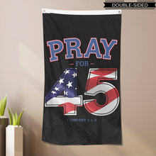 Load image into Gallery viewer, Donald Trump - Pray For 45 Flag