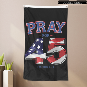 Donald Trump - Pray For 45 Flag