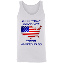 Load image into Gallery viewer, Tough Times Dont Last Tough Americans Do Apparel