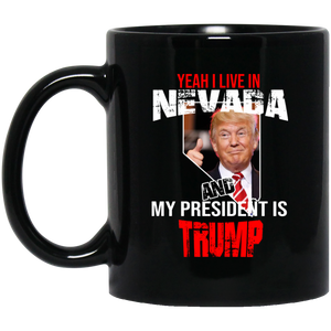 Yeah I Live In Nevada And My President Is Trump 11oz. Mug