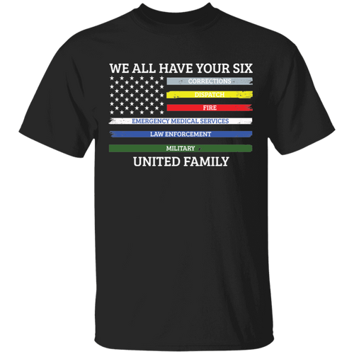 We All Have Your Six United Family Apparel