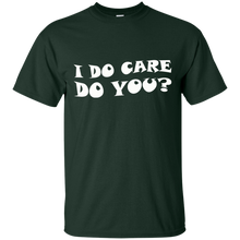 Load image into Gallery viewer, Father's Day Gift - I DO CARE DO YOU? - Mens T Shirt