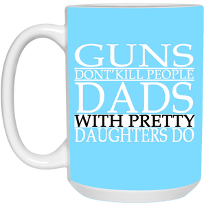 Father's Day Gift Mug - Dads with Pretty Daughters Mug