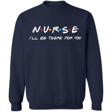 Load image into Gallery viewer, Nurse I'll be There For You - Apparel