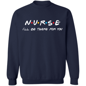 Nurse I'll be There For You - Apparel