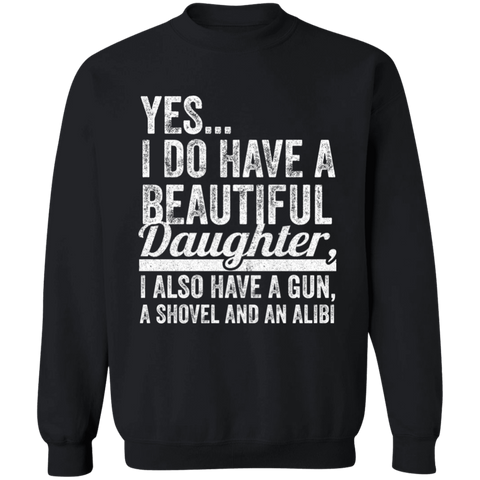 I Do Have A Beautiful Daughter, I Also Have A Gun, A Shovel and An Alibi