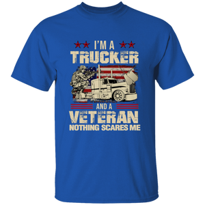 I'm A Trucker And a Veteran Nothing Scares Me Apparel