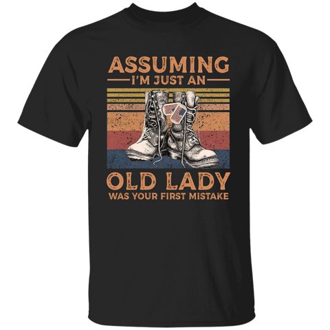 Assuming Im Just an Old Lady Was Your First Mistake Apparel