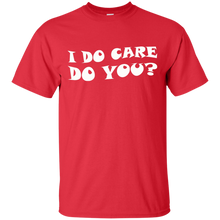 Load image into Gallery viewer, I Do Care Do you? Father's Day T Shirt - Mens T Shirt
