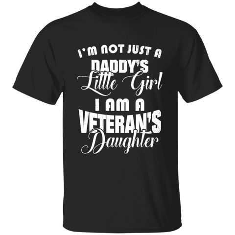 I'm Not Just A Daddy's Little Girl I Am Veteran's Daughter Apparel