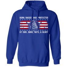 Load image into Gallery viewer, Born Raised and Protected By God, Guns, Guts and Glory 2nd Amendment Pull Over Hoodie