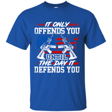 Load image into Gallery viewer, 2nd Amendment Shirts - It Only Offends You Until The Day It Defends You - Men's Patriotic Shirts