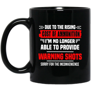I'm No Longer Able To Provide Warning - Sorry For The Inconvenience Mug