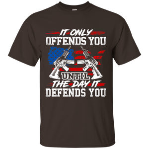 2nd Amendment Shirts - It Only Offends You Until The Day It Defends You - Men's Patriotic Shirts