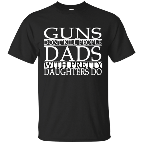 Father's Day Gift - Dads with Pretty Daughters - Mens T Shirt