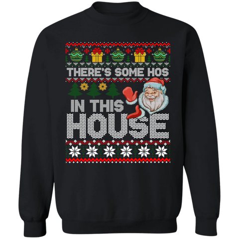 There Some Hos in this House Sweatshirt