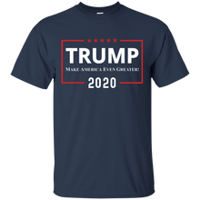 Load image into Gallery viewer, Trump T Shirt - Make America Even Greater - 2020 Trump Shirts