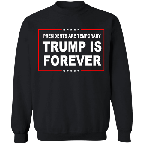 Presidents Are Temporary Trump Is Forever Apparel