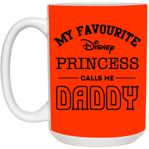 My Favourite Disney Princess Calls Me Daddy Father's Day Mug