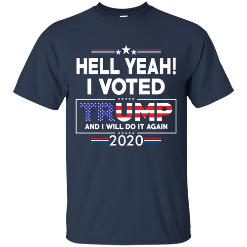 Hell Yeah I Voted Trump Shirt