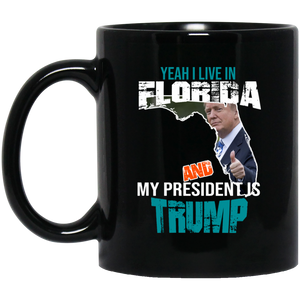 Yeah I Live In Florida And My President Is Trump 11oz. Mug