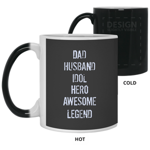 Dad Husband Idol Hero Awesome Legend Father's Day Mugs Regular and Color Changing Mugs