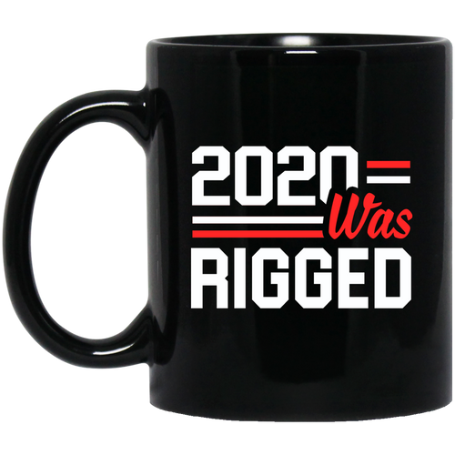 2020 Was Rigged 11 oz. Black Mug
