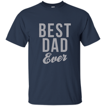 Load image into Gallery viewer, Father's Day Gift - Best Dad Ever - Mens T Shirt