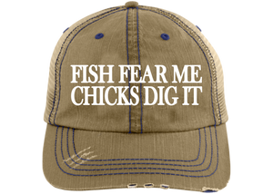 Fish Fear Me Chicks Dig It Trucker Hat