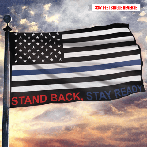 Stand Back Stay Ready Thin Blue Line Flag