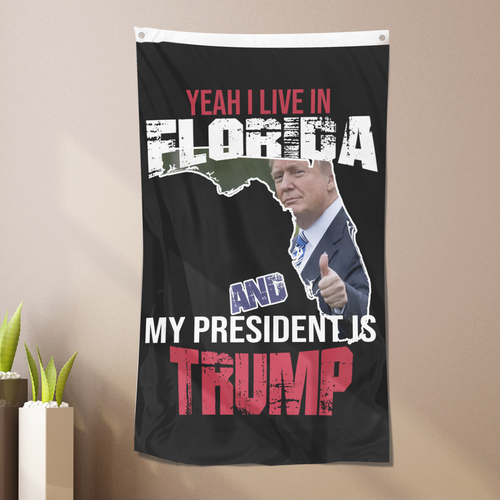Yeah I Live In Florida And My President Is Trump - US Colorway Flag