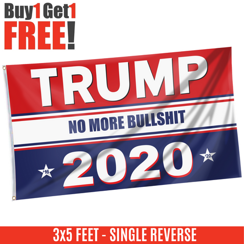 Trump No More Bullsh*t 2020 Flag - Buy One Get One