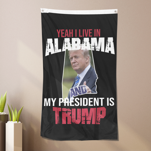 Yeah I Live In Alabama And My President Is Trump - US Colorway Flag