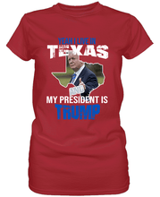 Load image into Gallery viewer, Yeah I Live in Texas and my President is Trump