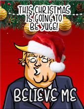 Load image into Gallery viewer, Christmas Is Going To Be Yuge! - Trump Card