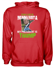 Load image into Gallery viewer, Yeah I Live in Minnesota and my President is Trump