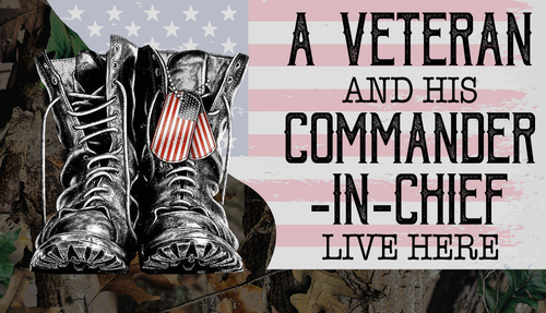 Personalized A Veteran And His Commander In Chief Live Here Flag